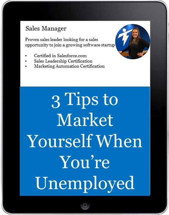 3 tips to market yourself when you're unemployed
