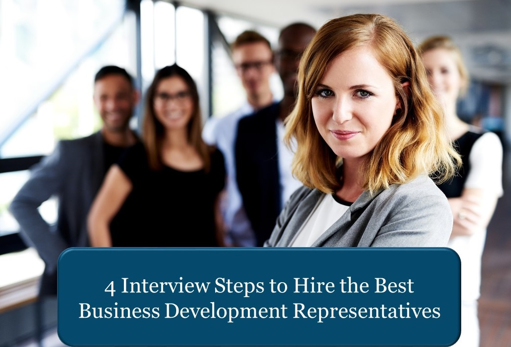 4 interview steps to hire business development reps - sales recruiting
