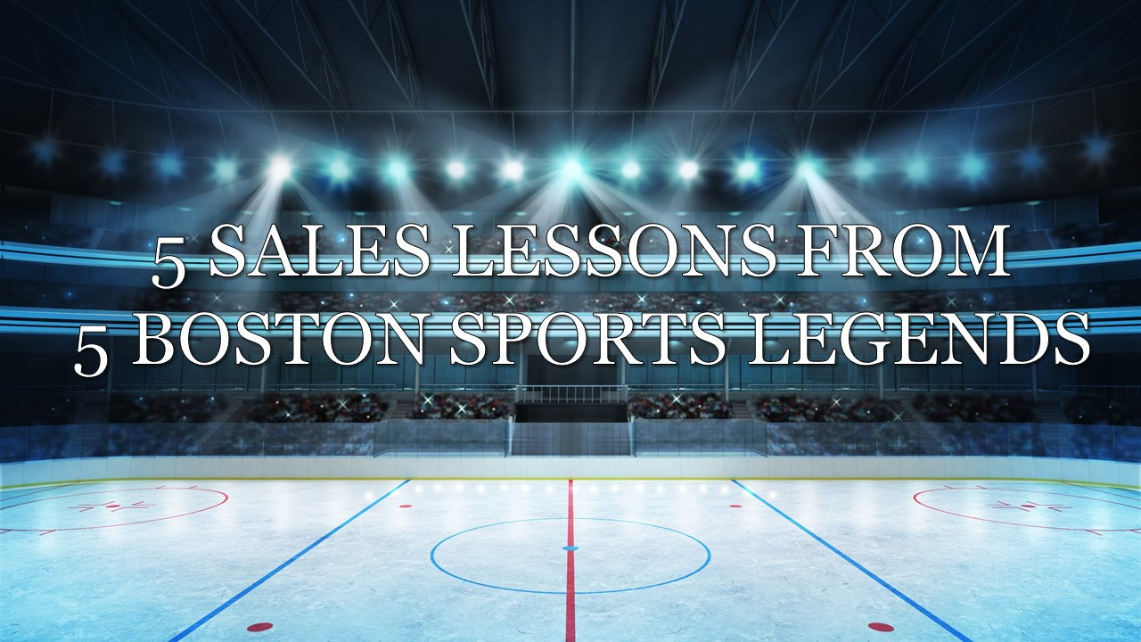 5 sales lessons from 5 Boston sports legends - Sales Recruiters