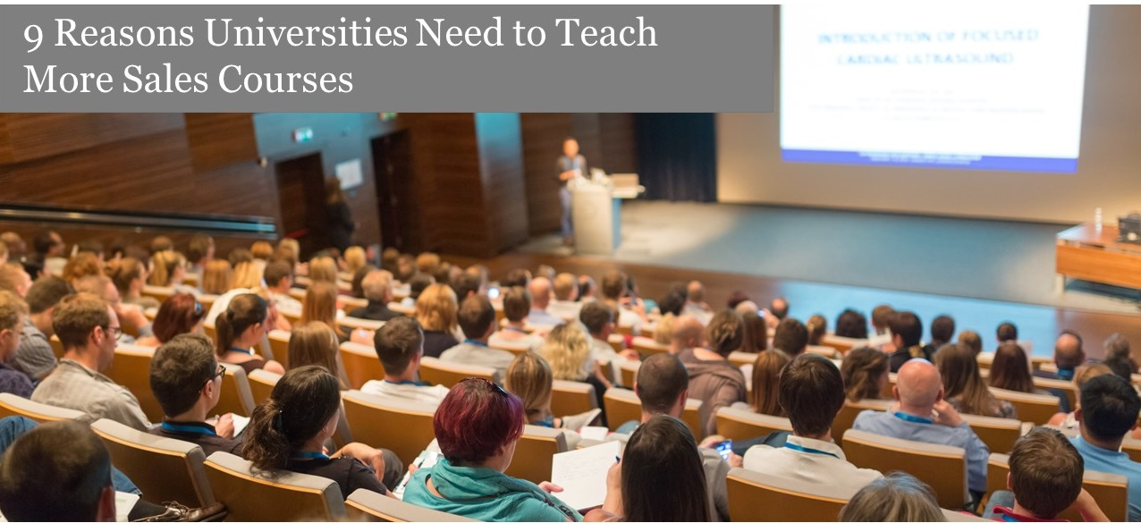 9 Reasons Universities Need to Teach Sales Courses