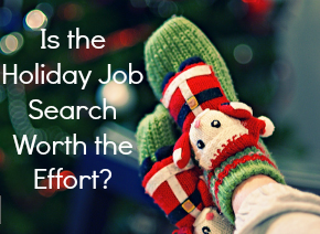 The best time to look for a job is during the holiday craze