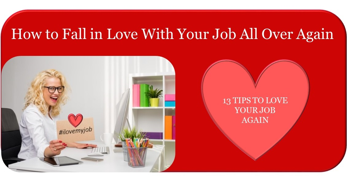 How to love your job again: 13 tips to fall in love with your job all over