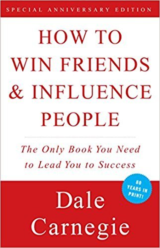 How to Win Friends and Influence People by Dail Carnegie