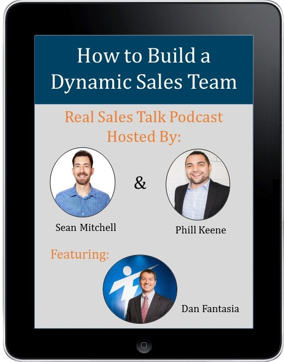 How to Build a Sales Team - Sales Podcast with Dan Fantasia - Sales Recruiters
