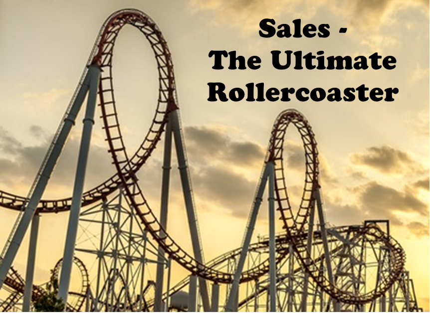 Sales is the ultimate rollercoaster