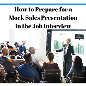 How to Prepare for a Mock Sales Presentation in a Job Interview