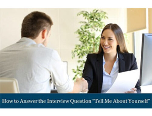 "How to Answer the Interview Question ""Tell Me About Yourself"""