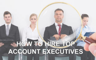 How to Hire Top Account Executives