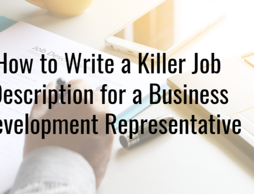 How to Write a Killer Job Description for a Business Development Representative