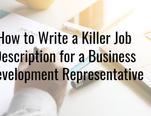 How to Write a Killer Job Description for a Business Development Representative