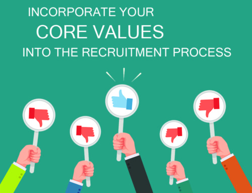Incorporate Your Core Values into the Recruitment Process