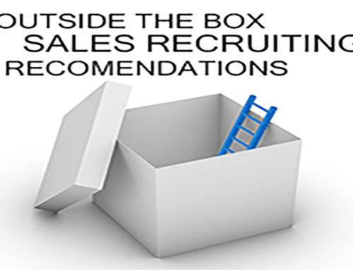4 Outside the Box Recommendations for Sales Recruiting